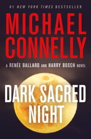 Dark Sacred Night 電子書籍 by Michael Connelly