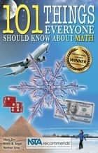 101 Things Everyone Should Know About Math ebook by Marc Zev,Nathan Levy,Kevin Segal