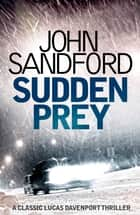 Sudden Prey - Lucas Davenport 8 ebook by John Sandford