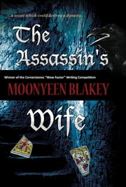 The Assassin's Wife ebook by Moonyeen Blakey