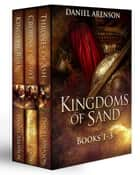 Kingdoms of Sand: Books 1-3 ebook by