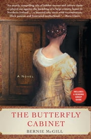 The Butterfly Cabinet - A Novel ebook by Bernie McGill
