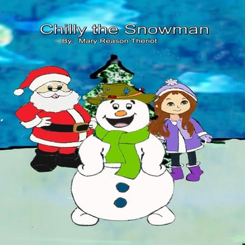 Chilly the Snowman ebook by Mary Reason Theriot