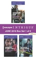 Harlequin Intrigue June 2016 - Box Set 1 of 2 - Warrior Son\Armored Attraction\Colorado Crime Scene ebook by Rita Herron, Janie Crouch, Cindi Myers