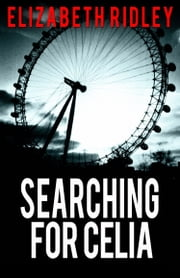 Searching for Celia ebook by Elizabeth Ridley