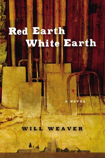 Red Earth White Earth ebook by Will Weaver