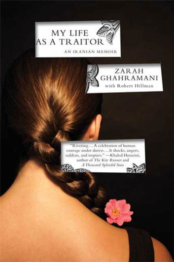 My Life as a Traitor - An Iranian Memoir ebook by Zarah Ghahramani