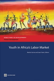 Youth in Africa's Labor Market ebook by Garcia, Marito