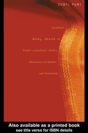 Woman, Body, Desire in Post-Colonial India ebook by Puri, Jyoti