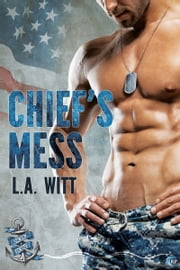 Chief's Mess ebook by L.A. Witt