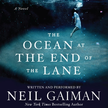 The Ocean at the End of the Lane - A Novel audiobook by Neil Gaiman