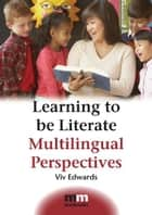 Learning to be Literate eBook by Viv EDWARDS