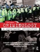 Criminology ebook by Eamonn Carrabine,Pamela Cox,Nigel South,Jackie Turton,Pete Fussey,Dick Hobbs,Darren Thiel