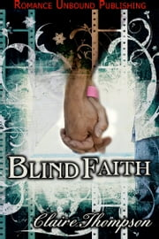 Blind Faith ebook by Claire Thompson