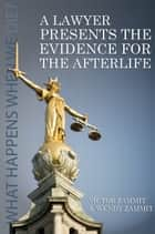 A Lawyer Presents the Evidence for the Afterlife ebook by Victor Zammit,Wendy Zammit