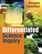 Differentiated Science Inquiry ebook by Douglas J. Llewellyn