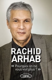 """Pourquoi on ne vous voit plus ?"" ebook by Rachid Arhab"