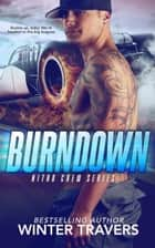 Burndown - Nitro Crew, #1 ebook by Winter Travers