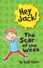 Hey Jack: The Star of the Week ebook by