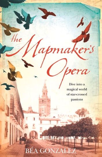 The Mapmaker's Opera ebook by Bea Gonzalez