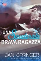Una Spudorata Brava Ragazza eBook by Jan Springer