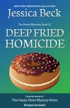 Deep Fried Homicide ebook by Jessica Beck
