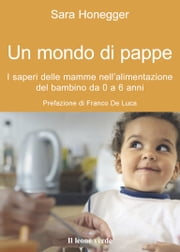 Un mondo di pappe ebook by Sara Honegger