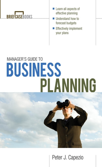 Manager's Guide to Business Planning ebook by Peter J. Capezio