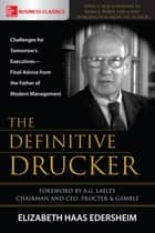 The Definitive Drucker - Challenges For Tomorrow's Executives -- Final Advice From the Father of Modern Management ebook by Elizabeth Haas Edersheim