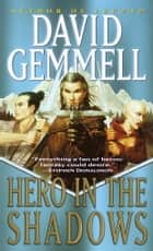 Hero in the Shadows ebook by David Gemmell
