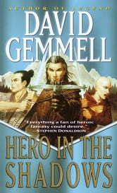 Hero in the Shadows - A Waylander the Slayer Novel ebook by David Gemmell