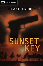 Sunset Key ebook by Blake Crouch