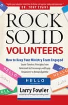 Rock-Solid Volunteers ebook by Larry Fowler