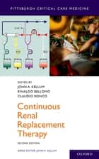 Continuous Renal Replacement Therapy ebook by John A. Kellum, Rinaldo Bellomo, Claudio Ronco,...