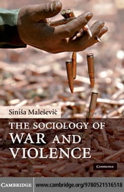 The Sociology of War and Violence ebook by Malesevic, Sinisa