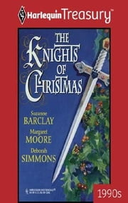 The Knights of Christmas - Kara's Gift\The Twelfth Day of Christmas\A Wish for Noel ebook by Suzanne Barclay,Margaret Moore,Deborah Simmons