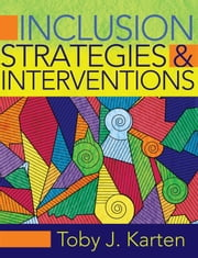 Inclusion Strategies and Interventions ebook by Toby J. Karten