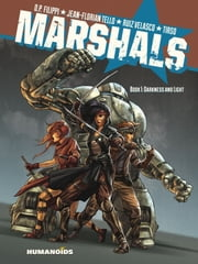 Marshals #1 : Darkness and Light ebook by Denis-Pierre Filippi,Jean-Florian Tello,Ruiz Velasco,Tirso