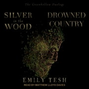 Silver in the Wood & Drowned Country audiobook by Emily Tesh