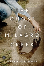 The Ghost of Milagro Creek ebook by Melanie Sumner