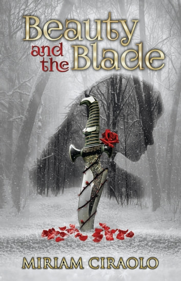 Beauty and the Blade ebook by Miriam Ciraolo