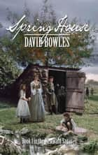 Spring House: Book 1 in the Westward Sagas ebook by David Bowles
