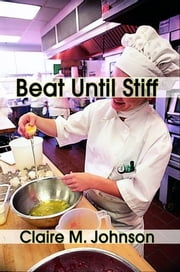 Beat Until Stiff ebook by Claire M. Johnson