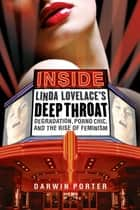 Inside Linda Lovelace's Deep Throat ebook by Darwin Porter