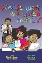 Please Won't You Listen to Me ebook by Sabrina Carter