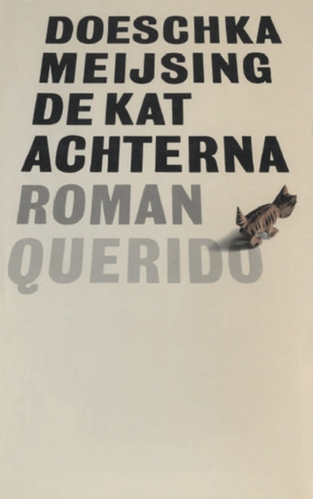 De kat achterna ebook by Doeschka Meijsing