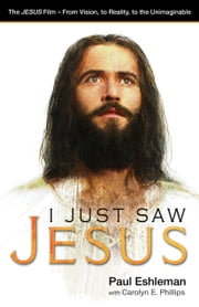 I Just Saw Jesus ebook by Paul Eshleman,Carolyn E. Phillips