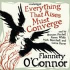 Everything That Rises Must Converge audiobook by