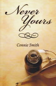 Never Yours ebook by Smith, Connie