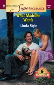 What Madeline Wants ebook by Linda Style